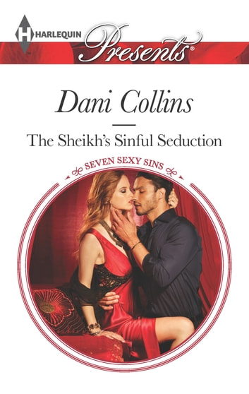 The Sheikh's Sinful Seduction ebook by Dani Collins