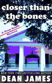 Closer than the Bones ebook by Dean James