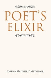 Poet's Elixir ebook by Jordan Gaither / Metaphor