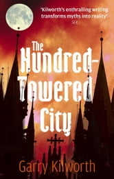The Hundred-Towered City ebook by Garry Kilworth