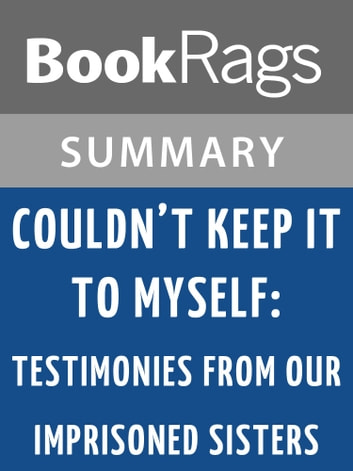 Couldn't Keep It to Myself: Testimonies from Our Imprisoned Sisters by Wally Lamb l Summary & Study Guide ebook by BookRags