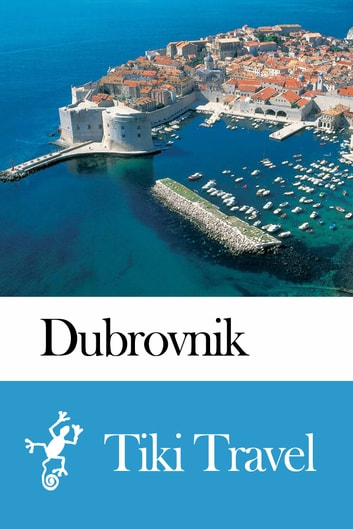Dubrovnik (Croatia) Travel Guide - Tiki Travel 電子書 by Tiki Travel