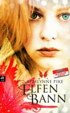 Elfenbann ebook by Aprilynne  Pike,Anne Brauner