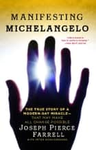 Manifesting Michelangelo ebook by Peter Occhiogrosso,Joseph Pierce Farrell