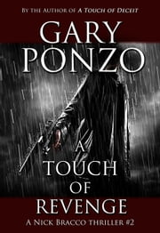 A Touch of Revenge - A Nick Bracco Thriller ebook by Gary Ponzo