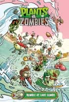 Plants vs. Zombies Volume 10: Rumble at Lake Gumbo ebook by Paul Tobin, Ron Chan