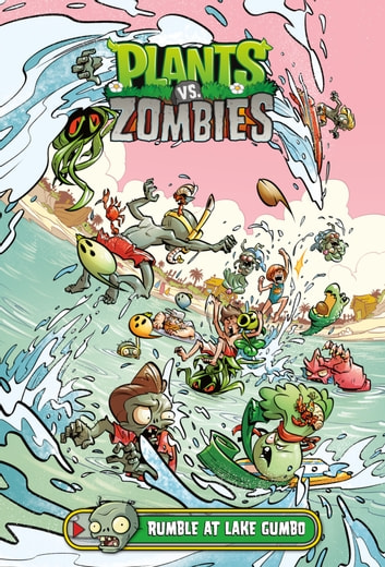 Plants vs. Zombies Volume 10: Rumble at Lake Gumbo ebook by Paul Tobin