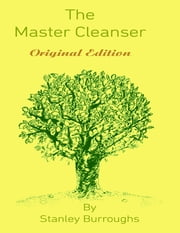 The Master Cleanser ebook by Stanley Burroughs