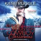 Rocky Mountain Cowboy Christmas audiobook by Katie Ruggle
