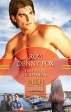 Too Many Brothers (Mills & Boon M&B) (In the Family, Book 1) ebook by Roz Denny Fox