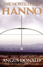 The Hostility of Hanno ebook by Angus Donald