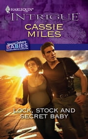 Lock, Stock and Secret Baby ebook by Cassie Miles