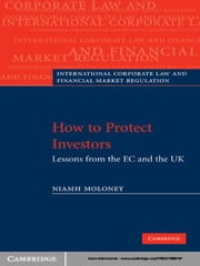 How to Protect Investors - Lessons from the EC and the UK ebook by Professor Niamh Moloney
