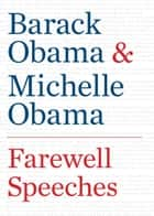 Farewell Speeches e-bok by Barack Obama, Michelle Obama