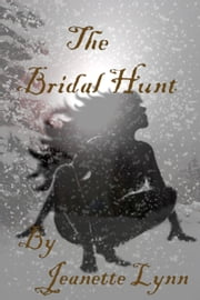 The Bridal Hunt ebook by Jeanette Lynn