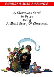 A Christmas carol, in prose; being a ghost story of Christmas [Christmas Summary Classics] ebook by Charles Dickens