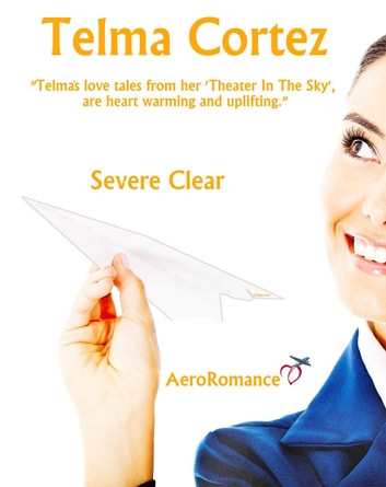 Severe Clear - AeroRomance Series, #1 ebook by Telma Cortez