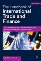 The Handbook of International Trade and Finance ebook by Anders Grath