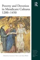 Poverty and Devotion in Mendicant Cultures 1200-1450 ebook by Constant J Mews,Anna Welch