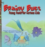 Brainy Bugs ebook by Smith, Karen