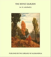 The Devil's Garden ebook by W. B. Maxwell