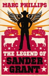 The Legend of Sander Grant ebook by Marc Phillips