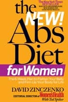 The New Abs Diet for Women: The Six-Week Plan to Flatten Your Stomach and Keep You Lean for Life ebook by David Zinczenko
