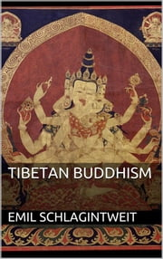 Tibetan Buddhism ebook by Emil Schlagintweit