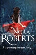La passagère du temps ebook by Nora Roberts