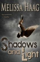 Shadows and Light ebook by Melissa Haag