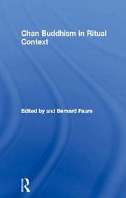Chan Buddhism in Ritual Context ebook by Bernard Faure