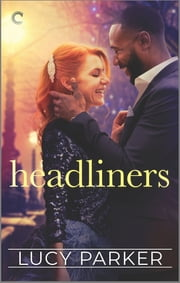 Headliners - An Enemies-to-Lovers Romance ebook by Lucy Parker