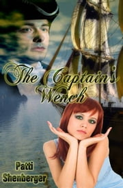 The Captain's Wench ebook by Patti Shenberger