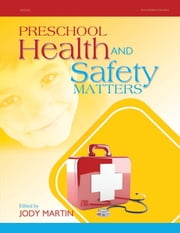 Preschool Health and Safety Matters ebook by Jody Martin