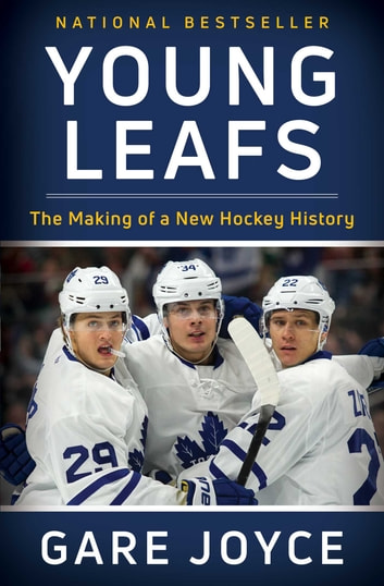 Young Leafs - The Making of a New Hockey History ebook by Gare Joyce