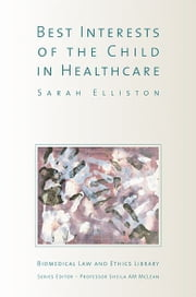 The Best Interests of the Child in Healthcare ebook by Sarah Elliston