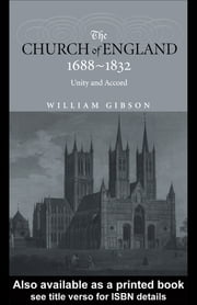 The Church of England 1688-1832 - Unity and Accord ebook by Dr William Gibson,William Gibson