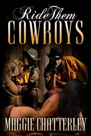 Ride Them Cowboys ebook by Maggie Chatterley