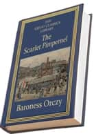 The Scarlet Pimpernel - (THE GREAT CLASSICS LIBRARY) ebook by