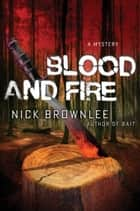 Blood and Fire ebook by Nick Brownlee