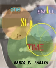One Small Step in Time: A Collection of Short Stories ebook by Mario V. Farina