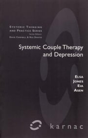 Systemic Couple Therapy and Depression ebook by Eia Asen,Elsa Jones