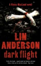 Dark Flight - Rhona Macleod Book 4 ebook by Lin Anderson