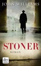 Stoner ebook by John Williams,Bernhard Robben