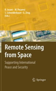 Remote Sensing from Space - Supporting International Peace and Security ebook by
