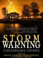 Chesapeake Crimes: Storm Warning ebook by Donna Andrews, Barb Goffman, Marcia Talley