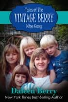Tales of the Vintage Berry Wine Gang ebook by Daleen Berry