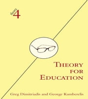 Theory for Education - Adapted from Theory for Religious Studies, by William E. Deal and Timothy K. Beal ebook by Greg Dimitriadis,George Kamberelis