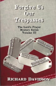 Forgive Us Our Trespasses ebook by Richard Davidson