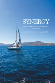 Synergy - Unexpected Romance on a Greek Island Volume Two ebook by Murray James
